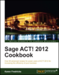 Increase the efficiency of your business using Sage ACT! 2012 with...
